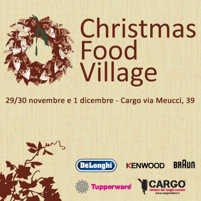 Christmas food village questo fine settimana a milano for Cargo via meucci